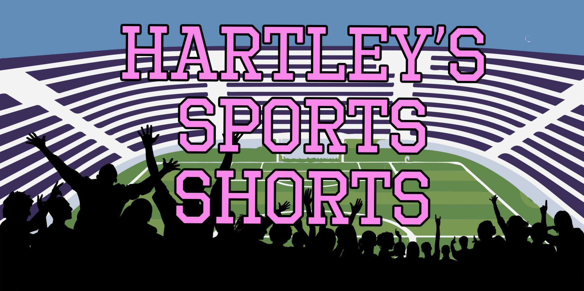 HARTLEY'S SPORTS SHORTS: FRIDAY, JULY 10th