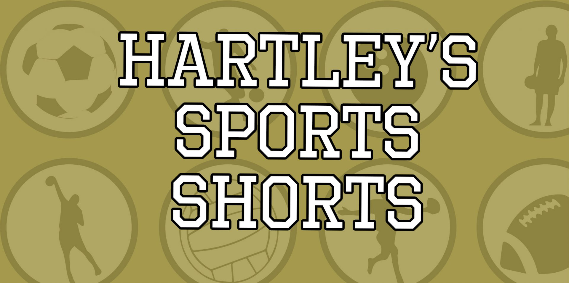 HARTLEY'S SPORTS SHORTS: THURSDAY, AUGUST 13
